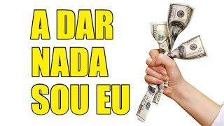A DAR NADA SOU EU