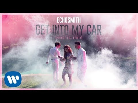 Echosmith - Get Into My Car (Prince Fox...