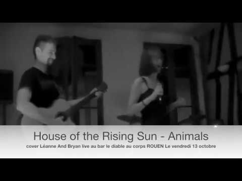 House of the Rising Sun  - Animals  cover Léanne And Bryan