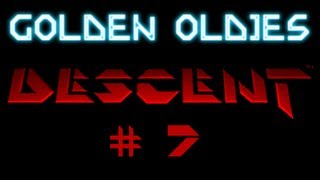 Golden Oldies - Descent #7