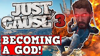 BECOMING A GOD IN JUST CAUSE 3 - JC3 Is A Perfectly Balanced Game With No Exploits Except GOD MODE