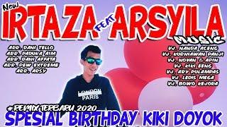 IRTAZA feat ARSYILA MUSIC SPESIAL BIRTHDAY KIKI DOYOK - REMIX LAMPUNG TERBARU 2020    Aahhee