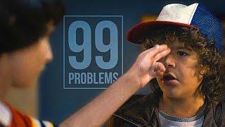 stranger things   99 problems