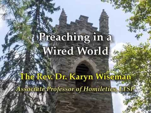 Preaching in a Wired World - Karyn Wiseman