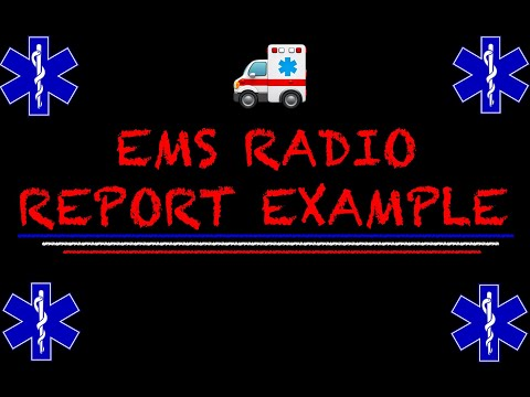 ems-radio-report-example-||-what-does-the-hospital-need-to-know?!