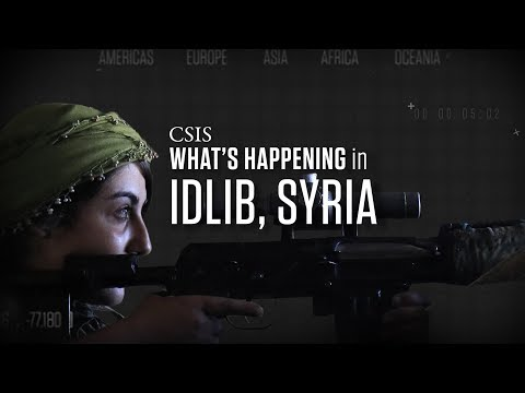 What's Happening: The Battle over Idlib Province