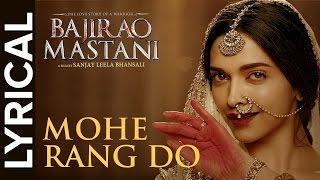 Mohe Rang Do Laal Lyrical | Full Song with Lyrics | Bajirao Mastani