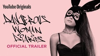 Ariana Grande Dangerous Woman Diaries  Official Tr