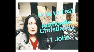 How To Test For Authentic Christianity