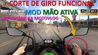 CORTE DE GIRO FUNCIONAL MOD MÃO ATIVA E NOVA CÂMERA PARA MOTOVLOG GTA FULL HD Family friendly
