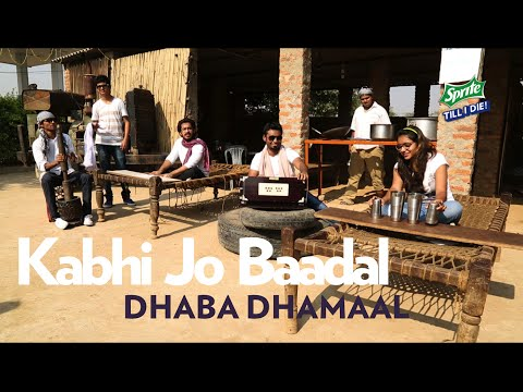 DHABA DHAMAAL   Kabhi Jo Badal Barse   Sprite Beats   Sprite Till I Die 2