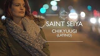 Saint Seiya / Chikyuugi (cover Latino)