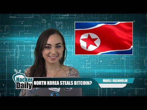 North Korea Accused of Stealing Bitcoin! ~ Hacker Daily 9/1/17