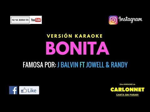 Bonita - J Balvin Ft Jowell y Randy (Karaoke)