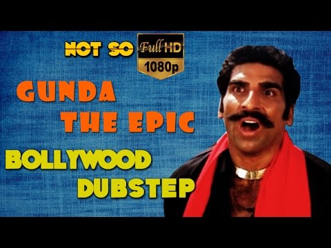 Gunda The Epic | Bollywood Dubstep | Episode - 07