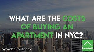 What Are the Costs of Buying an Apartment in NYC? (2019) | Hauseit® New York City
