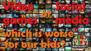 What is worse for children, Video games or Social media?