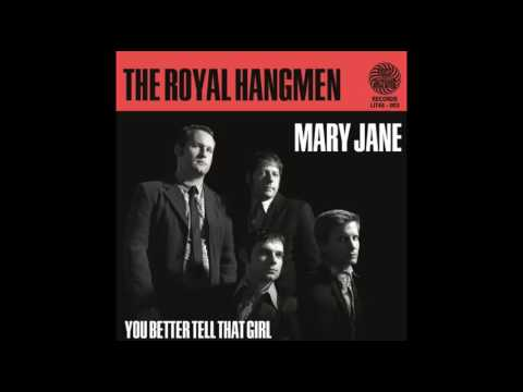 The Royal Hangmen - Mary Jane