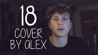 18 By One Direction Cover By Alex Holtti