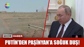 Putin'den Paşinyan'a soğuk duş!