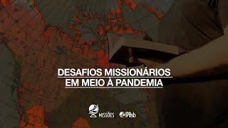 2020-08-30 - Desafios missionários em meio à pandemia - At 16.25 - Rev André - Transmissão Matutina