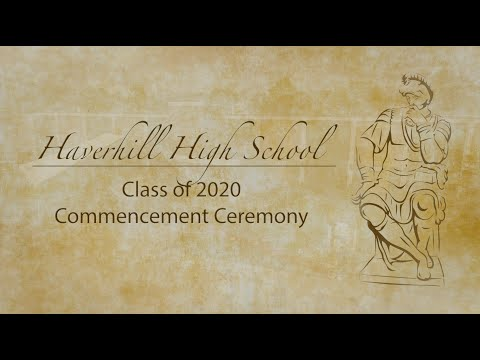 Haverhill High School Class of 2020 Commencement Ceremony