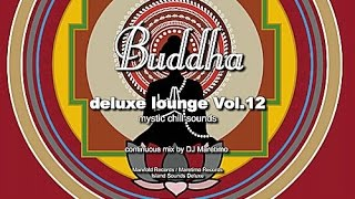 DJ Maretimo - Buddha Deluxe Lounge Vol.12 (Full Album) 4+Hours, Bar+Buddha Sounds