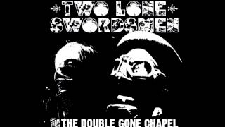 Two Lone Swordsmen - Sex Beat (The Gun Club Cover)