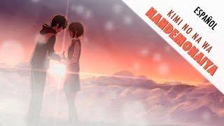 Nandemonaiya - Kimi no Na wa OST [Fandub Español]