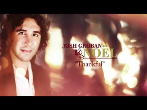 Josh Groban - Thankful [Official HD Audio]