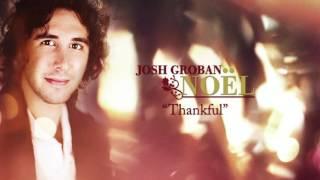 Josh Groban Thankful Official HD Audio
