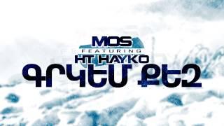 Mos feat. HT Hayko - Grkem Qez