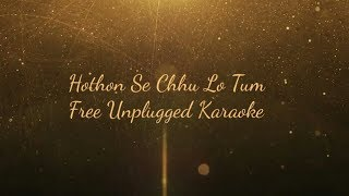Hothon Se Chhu Lo Tum | Unplugged Free Karaoke | Lyrics | Nsn Productions