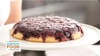 Blackberry Skillet Cake - Everyday Food With Sarah Carey