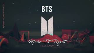 Baixar BTS - Make It Right ft. Lauv (Dylon Maycel Remix)