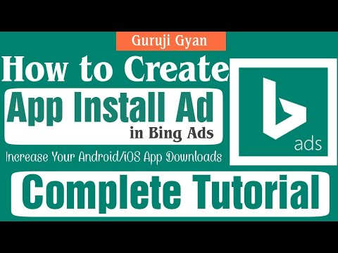 How To Create ' App Install Ad ' In Bing Ads   Increase Your App Downloads With Bing Ads