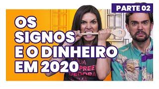 Os SIGNOS E O DINHEIRO EM 2020! Previsões e dicas práticas (Feat. Vitor diCastro) PARTE 02