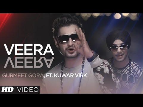 Veera Veera Song   Gurmeet Gora   Kuwar Virk   New Punjabi Song 2015