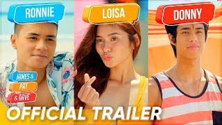 Official Trailer | Ronnie Alonte, Loisa Andalio, Donny Pangilinan | 'James and Pat and Dave'