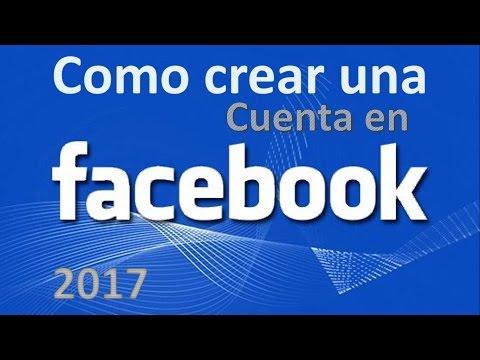 Como crear o hacer una cuenta de Facebook 2017