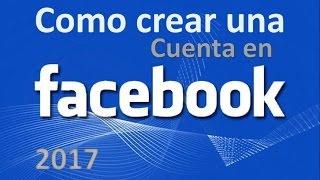 Como crear o hacer una cuenta de Facebook 2017 thumbnail