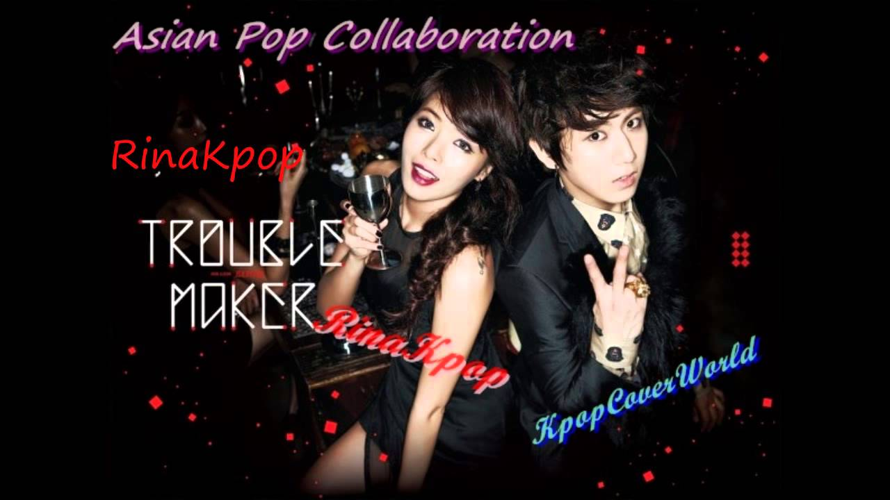 [APC COLLAB] Trouble Maker - Trouble Maker - YouTube
