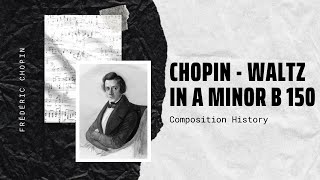 Chopin - Waltz in A minor B 150