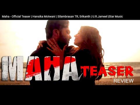 Maha Movie Teaser | Review | Hansika Motwani | Silambrasan TR | Srikanth | U.R.Jameel | Star Music