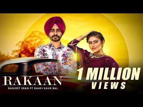 Rakaan(Full Video) | Ranjeet Sran | Laddi Gill | New Punjabi Songs 2018 | Youngster Music