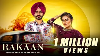 Rakaan(Full )   Ranjeet Sran   Laddi Gill   New Punjabi Songs 2018   Youngster Music