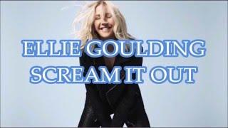 Scream It Out - Ellie Goulding Sub esp ingles