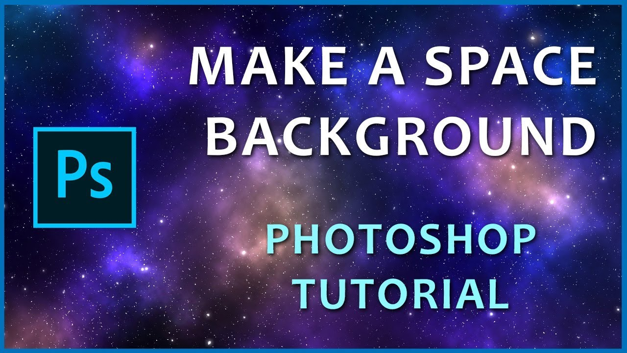 Photoshop Tutorial Make A Space Background Youtube Photoshop Tutorial Space Backgrounds Photoshop