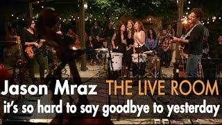 "Jason Mraz - ""It's So Hard To Say Goodbye To Yesterday"" (Live @ Mraz Organics' Avocado Ranch)"