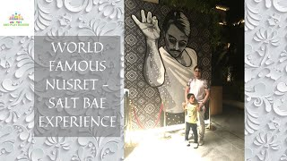 WORLD FAMOUS NUSRET - SALT BAE EXPERIENCE - DUBAI
